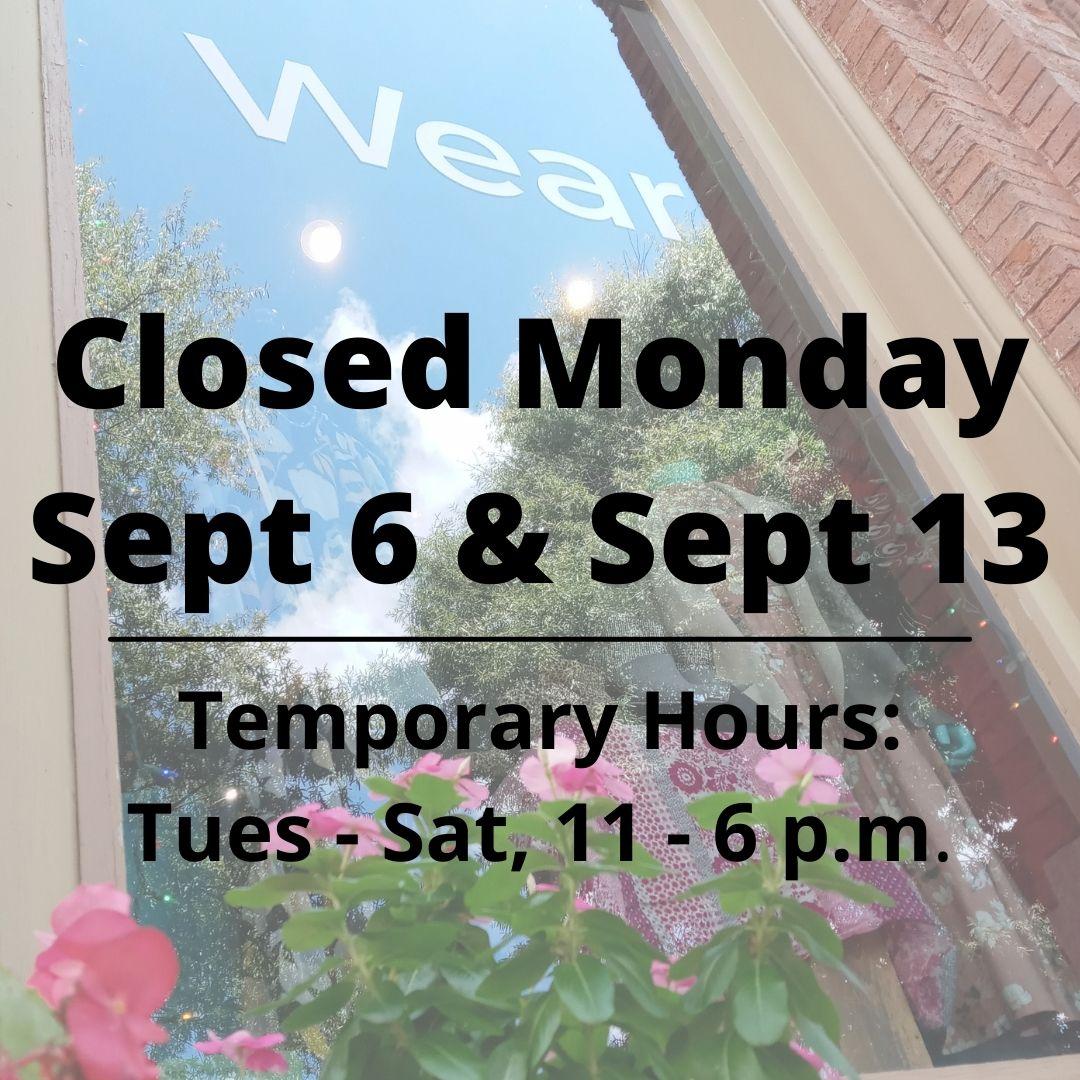 Closed Monday Sept 6 & Sept 13